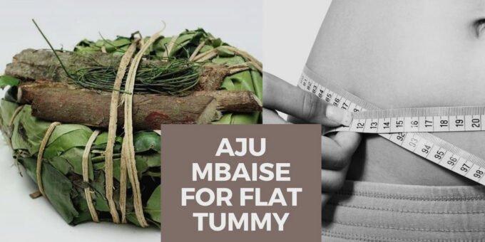 Aju Mbaise for flat tummy
