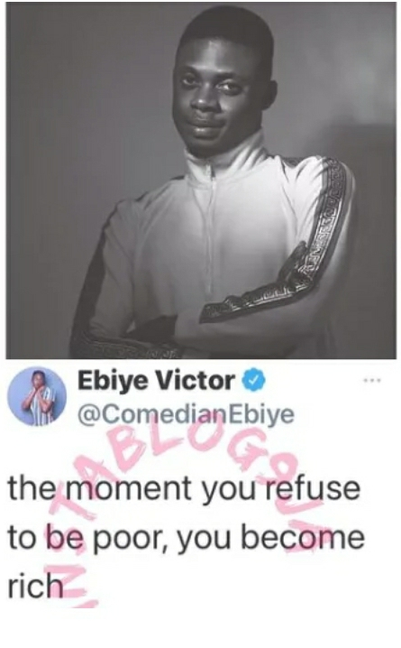 You Become Rich The Moment You Refuse To Be Poor — Comedian Ebiye